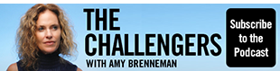Subscribe to the Podcast, The Challengers with Amy Brenneman